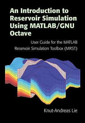 An Introduction to Reservoir Simulation Using MATLAB/GNU Octave