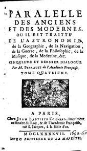 Paralelle ... ou il est traitté de Pastronomie, de la geographie, de la navigation, de la guerre, de la philosophie, de la musique, de la medecine, &c