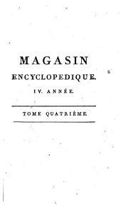 Magasin encyclopédique: ou Journal des sciences, des lettres et des arts, Volume4