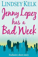 JENNY LOPEZ HAS A BAD WEEK: AN I HEART SHORT STORY