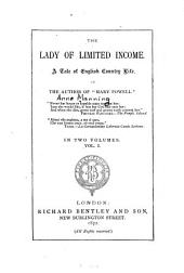 The Lady of Limited Income: A Tale of English Country Life, Volume 1