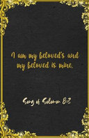 I Am My Beloved's and My Beloved Is Mine. Song of Solomon 8