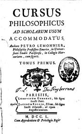 Cursus philosophicus ad scholarum usum accomodatus: Volume 1