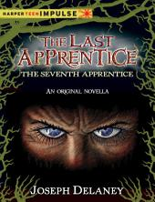 The Last Apprentice: The Seventh Apprentice: A Novella