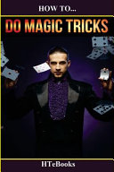 How to Do Magic Tricks PDF