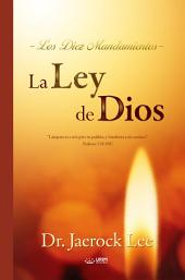 La Ley de Dios : The Law of God (Spanish Edition)