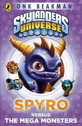 Skylanders Mask of Power: Spyro versus the Mega Monsters: Book 1