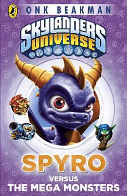 Skylanders Mask of Power  Spyro versus the Mega Monsters PDF