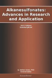 Alkanesulfonates: Advances in Research and Application: 2011 Edition: ScholarlyBrief