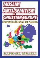 Muslim Anti Semitism in Christian Europe PDF