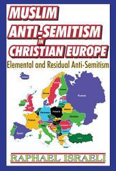 Muslim Anti-Semitism in Christian Europe: Elemental and Residual Anti-Semitism