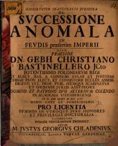 Dissertatio inauguralis iuridica de successione anomala in feudis praesertim imperii