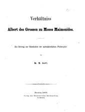 Verhältniss Albert des Grossen zu Moses Maimonides. Ein Beitrag zur Geschichte der mittelalterlichen Philosophie