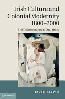 Irish Culture and Colonial Modernity 1800   2000 PDF