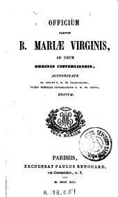 Officium parvum B. Mariae Virginis: ad usum ordinis cisterciensis