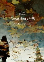 Carol Ann Duffy: Poet for Our Times