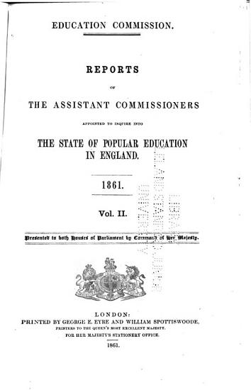 Reports of the assistant commissioners appointed to inquire into the state of popular education in England  1861 PDF