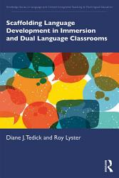 Scaffolding Language Development In Immersion And Dual Language Classrooms Book PDF
