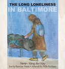LONG LONELINESS IN BALTIMORE