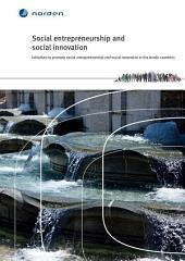 Social entrepreneurship and social innovation in the Nordic countries: Initiatives to promote social entrepreneurship and social innovation