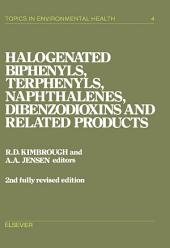 Halogenated Biphenyls, Terphenyls, Naphthalenes, Dibenzodioxins and Related Products: Edition 2