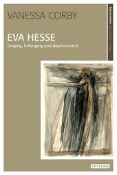 Eva Hesse: Longing, Belonging and Displacement