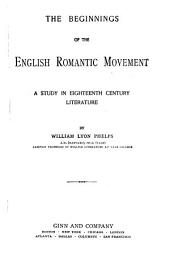 The Beginnings of the English Romantic Movement: A Study in Eighteenth Century Literature