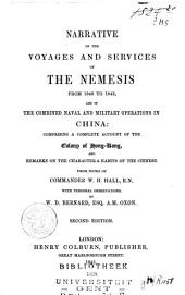 Narrative of the Voyages and Services of the Nemesis from 1840 to 1843: And of the Combined Naval and Military Operations in China : Comprising a Complete Account of the Colony of Hong-Kong, and Remarks on the Character & Habits of the Chinese