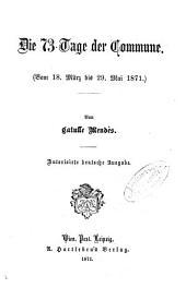 Die 73 Tage der Commune: Vom 18. März bis 29. Mai 1871. Von Catulle Mendès