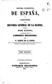Historia eclesiástica o adiciones a la Historia general de la Iglesia: Volumen 2