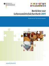 Berichte zur Lebensmittelsicherheit 2011: Bundesweiter Überwachungsplan 2011. Gemeinsamer Bericht des Bundes und der Länder