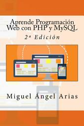 Aprende Programación Web con PHP y MySQL: 2ª Edición