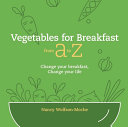 Vegetables for Breakfast from a to Z