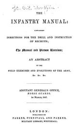 The Infantry Manual: Containing Directions for the Drill and Instruction of Recruits