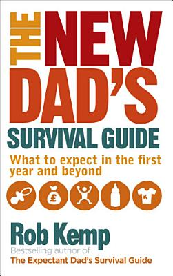 The New Dad s Survival Guide