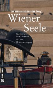 Wiener Seele: Spannendes und Skurriles über die Donaumetropole