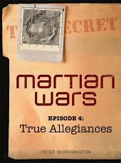 Martian Wars: True Allegiances (Episode 4)