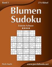 Blumen Sudoku - Extrem Schwer - Band 5 - 276 Rätsel