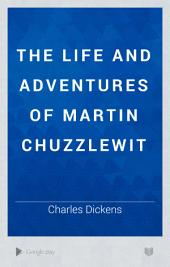 The Life and Adventures of Martin Chuzzlewit: Volume 5; Volume 18