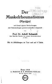 Der Muskelrheumatismus(myalgie) auf Grund eigener Beobachtungen und Untersuchungen gemeinverständlich dargestellt