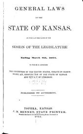General Laws of the State of Kansas: In Force at the Close of the Session of the Legislature Ending March 6th, 1862