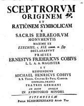 Sceptrorum originem et rationem symbolicam e sacris Ebraeorum monumentis: maxime ex Ezechiel. c. XIX. comm. 10 sqq