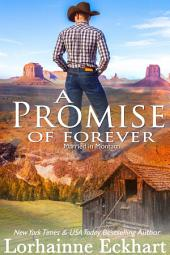A Promise of Forever: (Western Romance, Contemporary Romance): Married in Montana