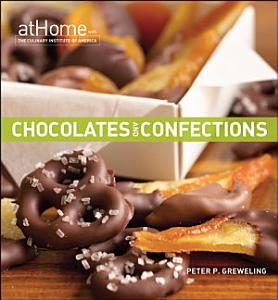 Chocolates and Confections at Home with The Culinary Institute of America Book