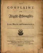 The Complaint. Or, Night-thoughts on Life, Death, and Immortality