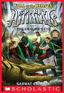 The Dragon s Eye  Spirit Animals  Fall of the Beasts  Book 8  Book
