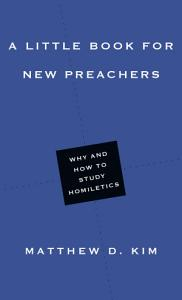 A Little Book for New Preachers PDF