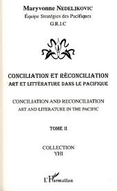 Conciliation et réconciliation: Art et littérature dans le Pacifique -, Volume2