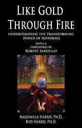Like Gold Through Fire: Understanding the Transforming Power of Suffering