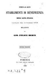 Intorno ad alcuni stabilimenti di beneficenza dell'alta Italia visitati nel novembre 1859 relazione di Gio. Felice Berti